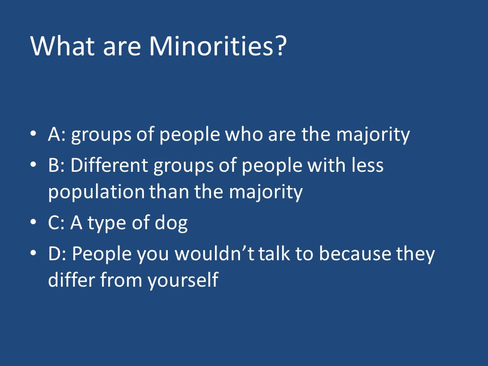 What are Minorities.