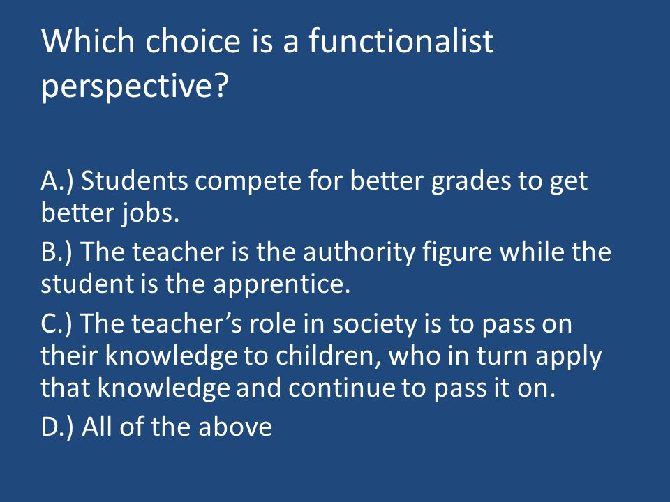 Which choice is a functionalist perspective.