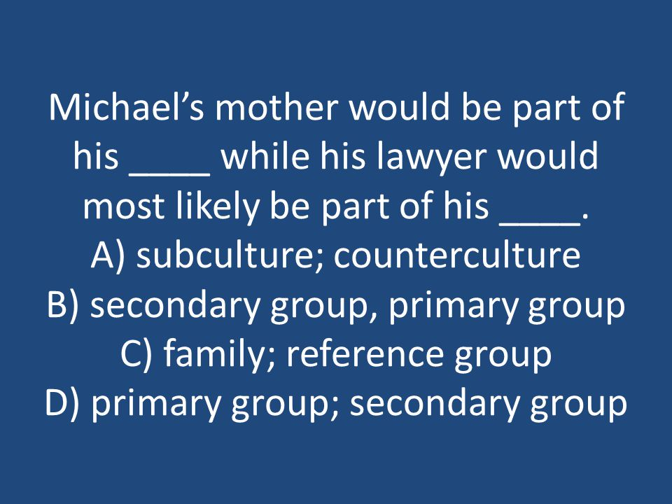 Michael's mother would be part of his ____ while his lawyer would most likely be part of his ____.