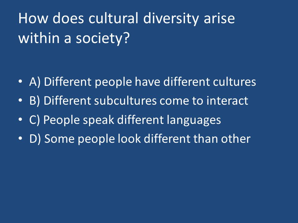 How does cultural diversity arise within a society.