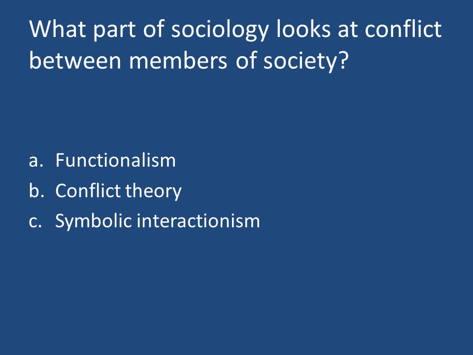 What part of sociology looks at conflict between members of society.