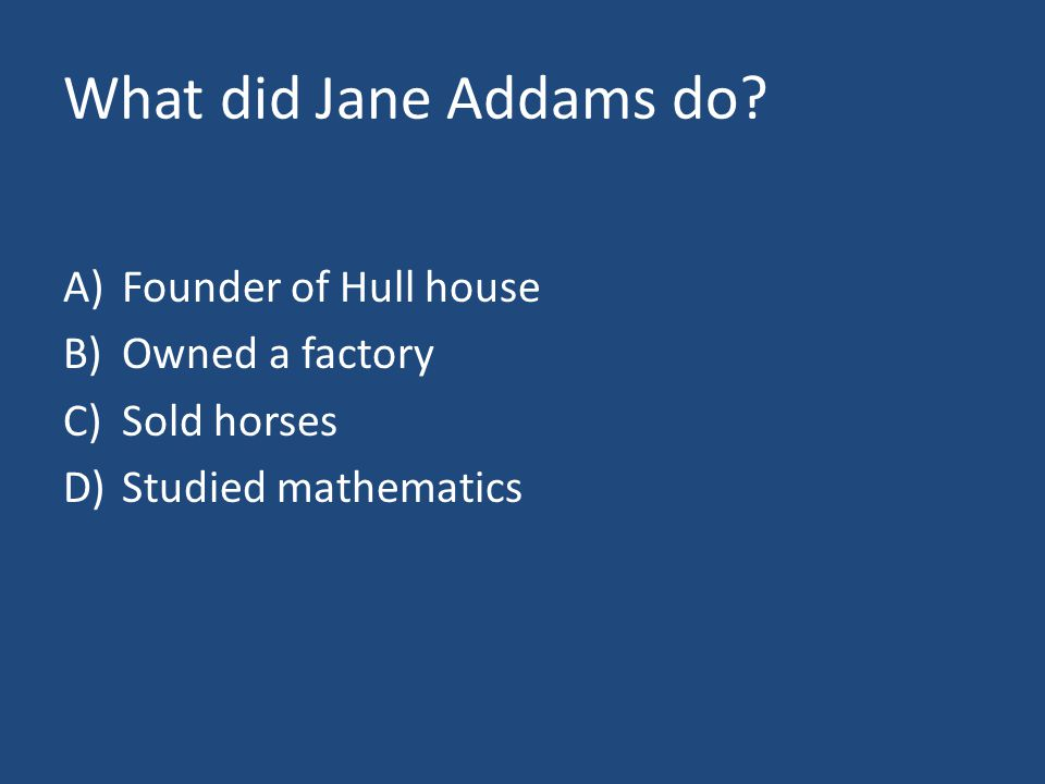 What did Jane Addams do.