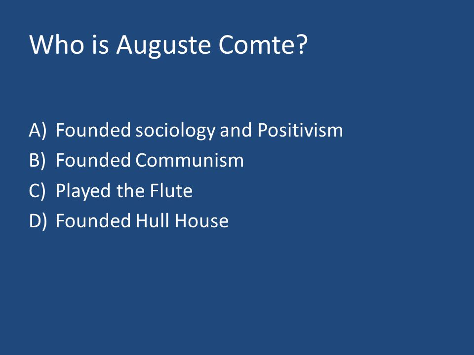 Who is Auguste Comte.