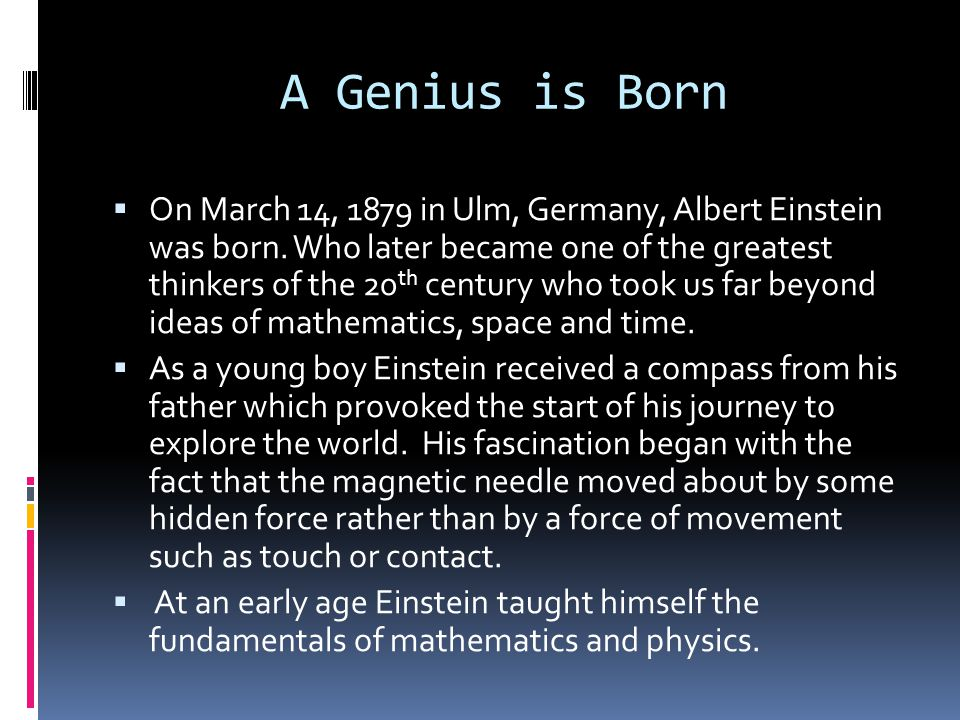 The Greatest Discoveries  In 1905, Einstein's Special Theory of Relativity is born.
