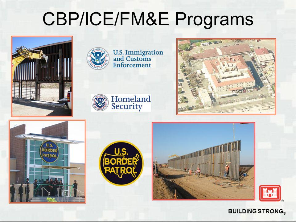 BUILDING STRONG ® CBP/ICE/FM&E Programs