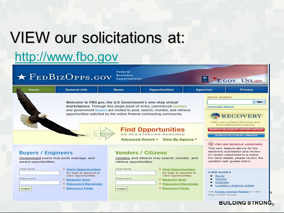 BUILDING STRONG ® http://www.fbo.gov VIEW our solicitations at: