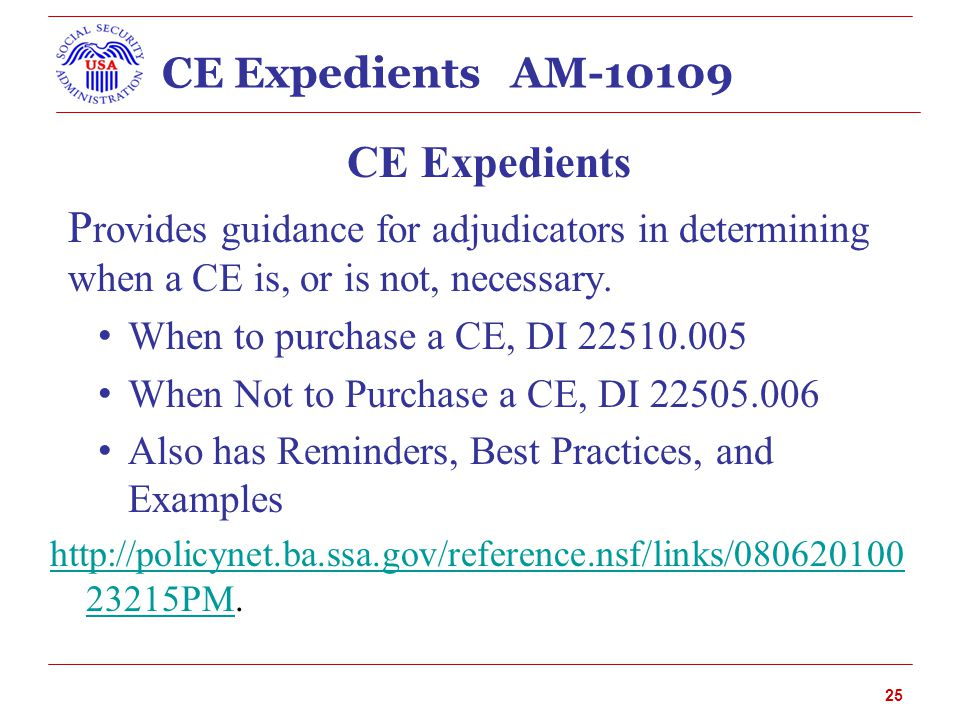 CE Expedients AM-10109 CE Expedients P rovides guidance for adjudicators in determining when a CE is, or is not, necessary.