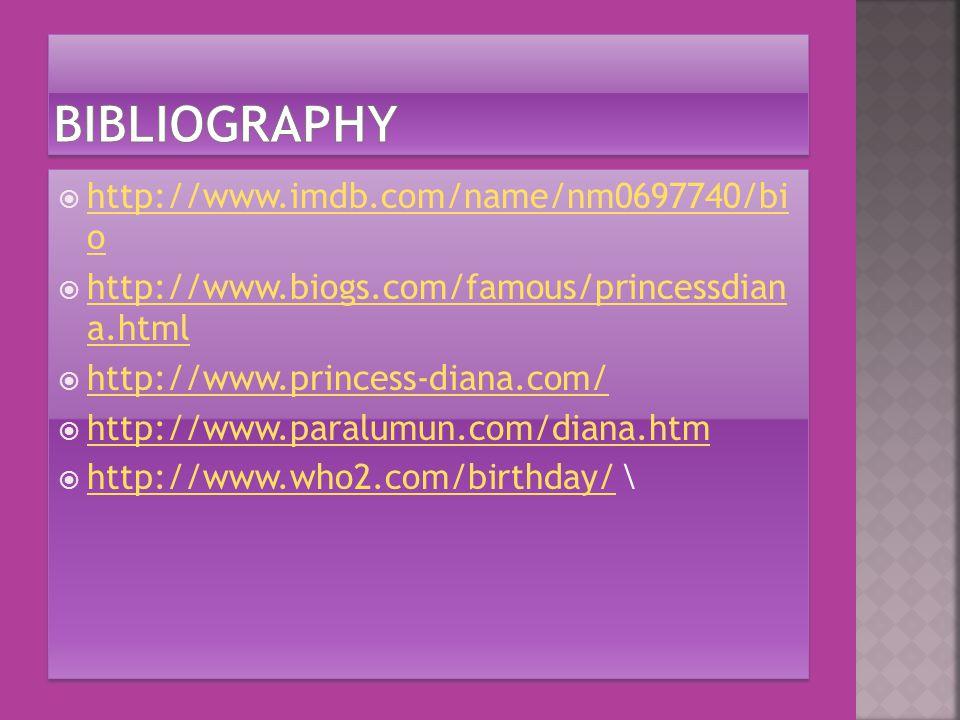  http://www.imdb.com/name/nm0697740/bi o http://www.imdb.com/name/nm0697740/bi o  http://www.biogs.com/famous/princessdian a.html http://www.biogs.com/famous/princessdian a.html  http://www.princess-diana.com/ http://www.princess-diana.com/  http://www.paralumun.com/diana.htm http://www.paralumun.com/diana.htm  http://www.who2.com/birthday/ \ http://www.who2.com/birthday/  http://www.imdb.com/name/nm0697740/bi o http://www.imdb.com/name/nm0697740/bi o  http://www.biogs.com/famous/princessdian a.html http://www.biogs.com/famous/princessdian a.html  http://www.princess-diana.com/ http://www.princess-diana.com/  http://www.paralumun.com/diana.htm http://www.paralumun.com/diana.htm  http://www.who2.com/birthday/ \ http://www.who2.com/birthday/