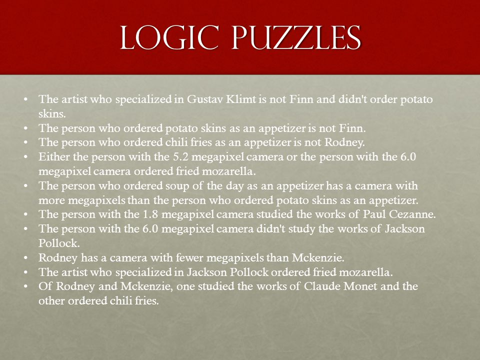 Logic puzzles The artist who specialized in Gustav Klimt is not Finn and didn t order potato skins.