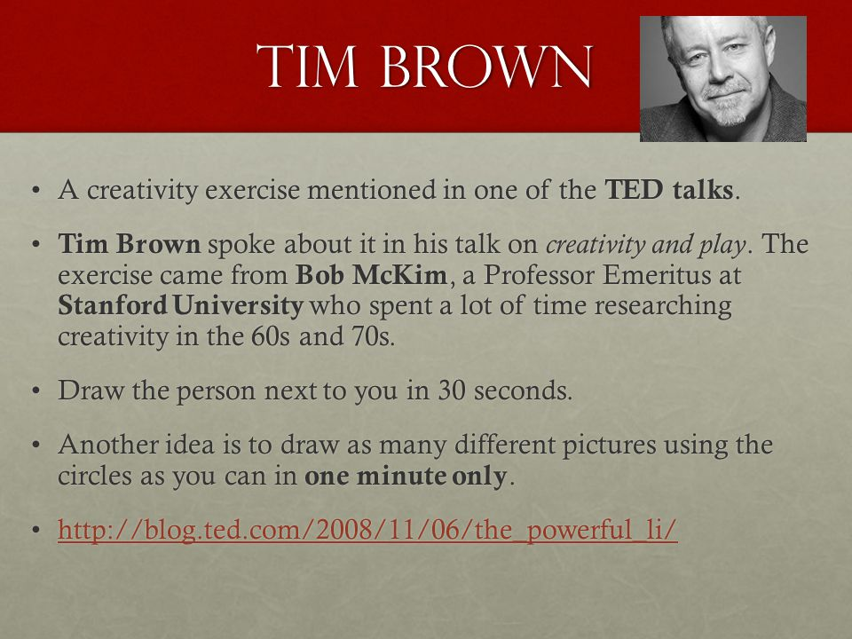 Tim Brown A creativity exercise mentioned in one of the TED talks.A creativity exercise mentioned in one of the TED talks.