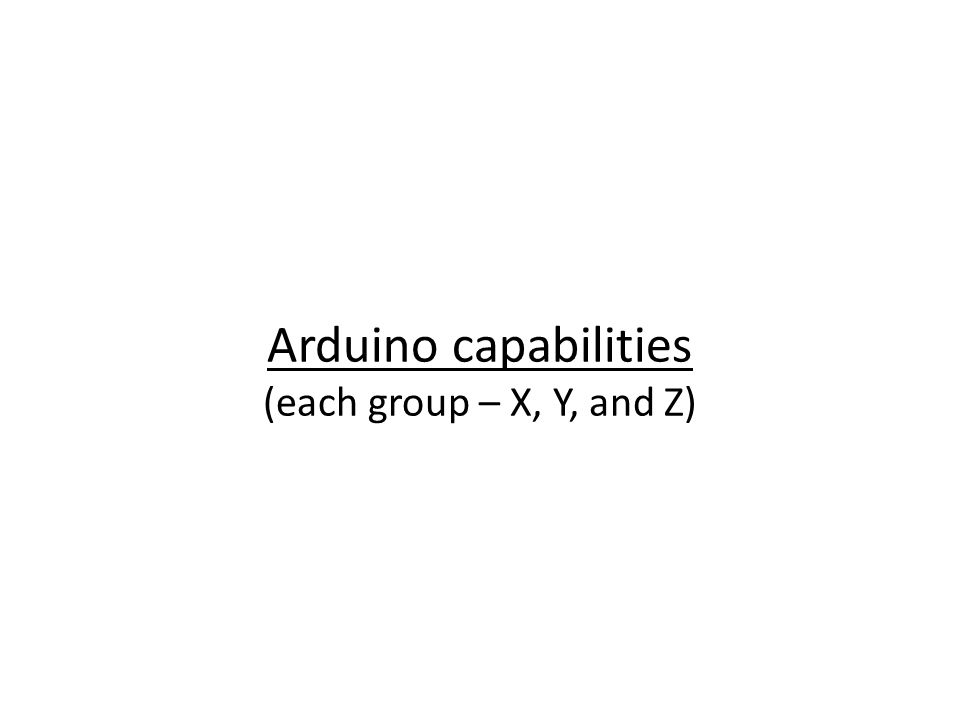 Arduino capabilities (each group – X, Y, and Z)