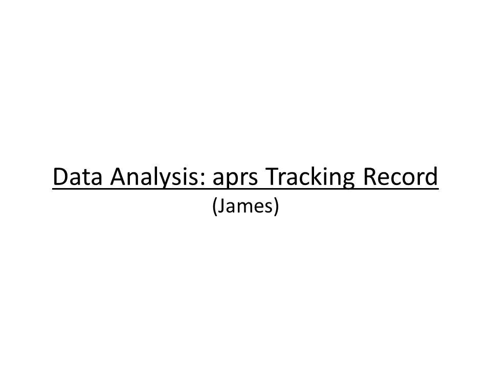Data Analysis: aprs Tracking Record (James)