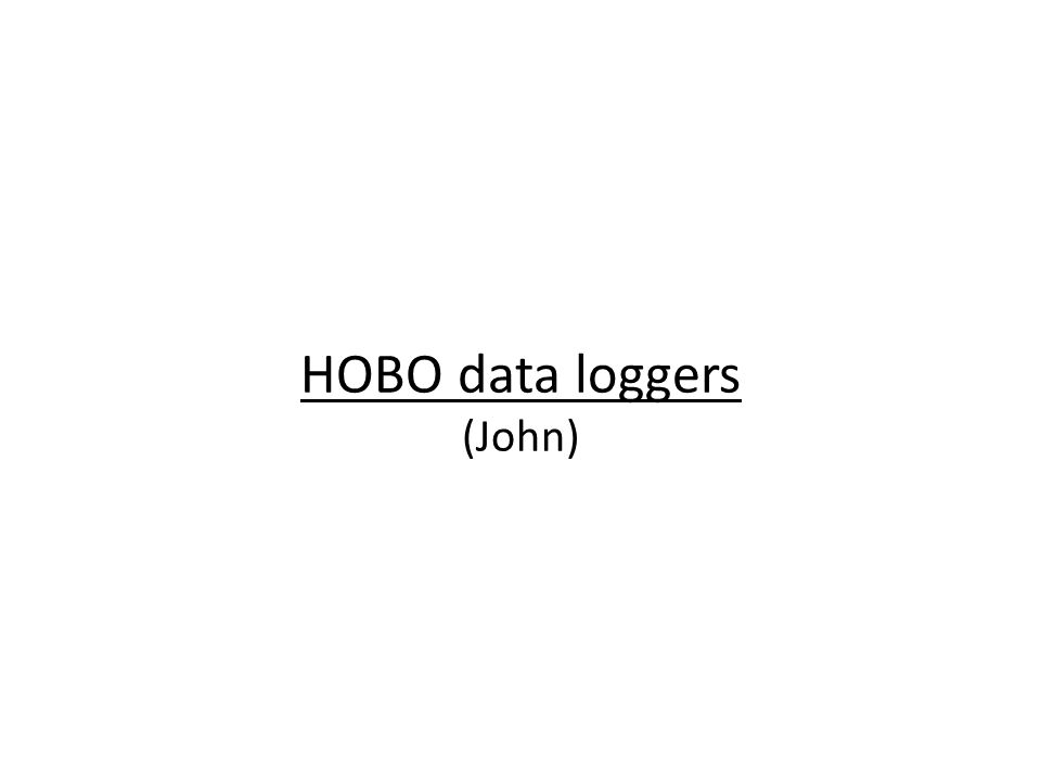 HOBO data loggers (John)
