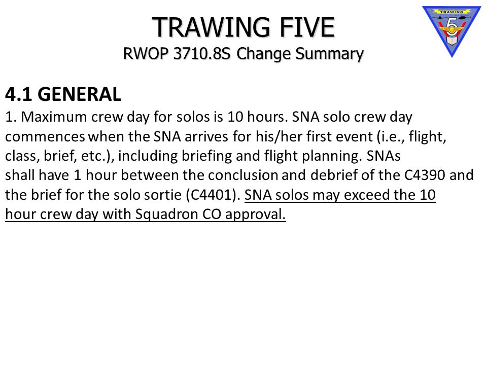 TRAWING FIVE RWOP 3710.8S Change Summary 4.1 GENERAL 1.