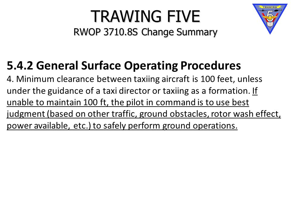TRAWING FIVE RWOP 3710.8S Change Summary 5.4.2 General Surface Operating Procedures 4.