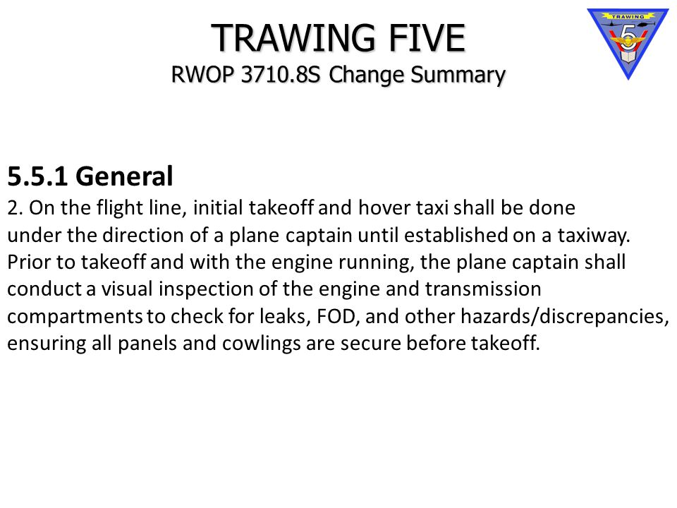 TRAWING FIVE RWOP 3710.8S Change Summary 5.5.1 General 2.