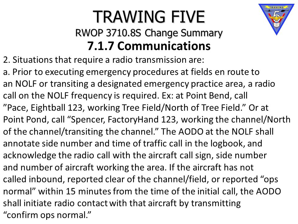 TRAWING FIVE RWOP 3710.8S Change Summary 7.1.7 Communications 2.