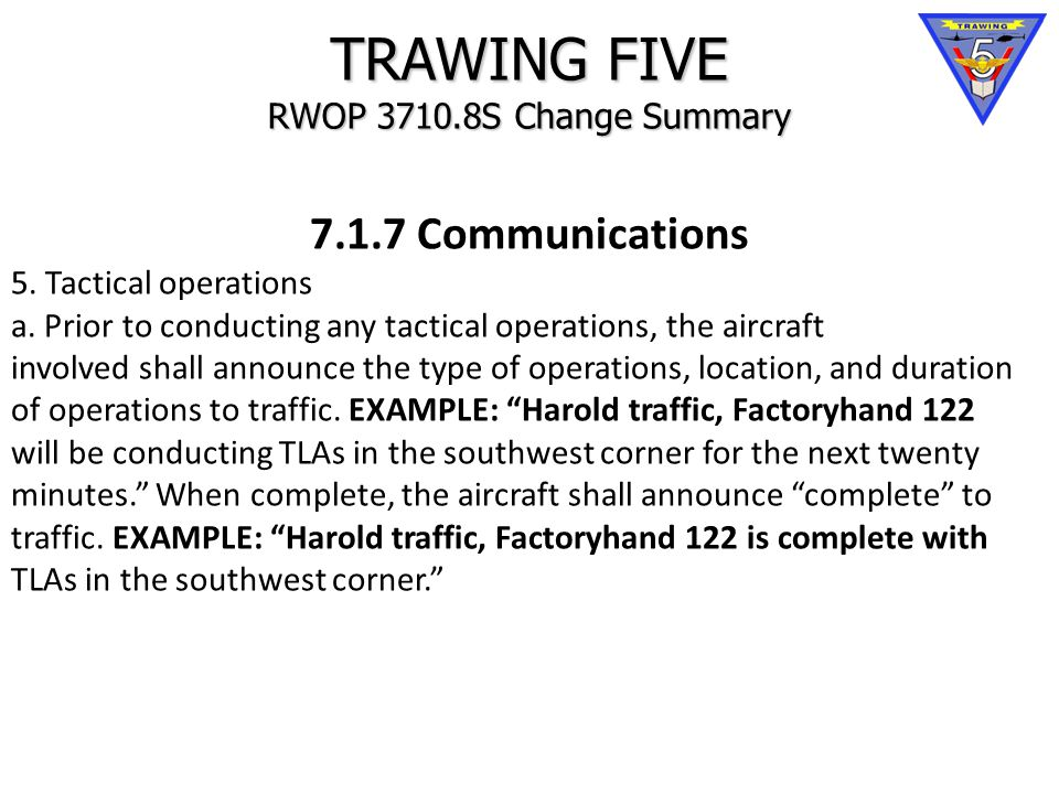 TRAWING FIVE RWOP 3710.8S Change Summary 7.1.7 Communications 5.