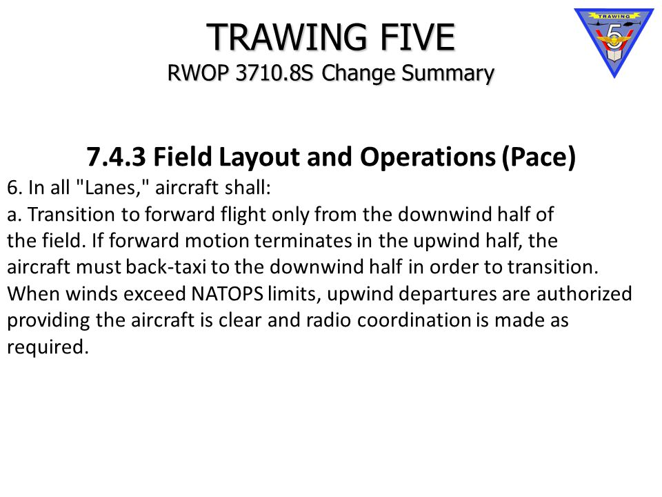 TRAWING FIVE RWOP 3710.8S Change Summary 7.4.3 Field Layout and Operations (Pace) 6.