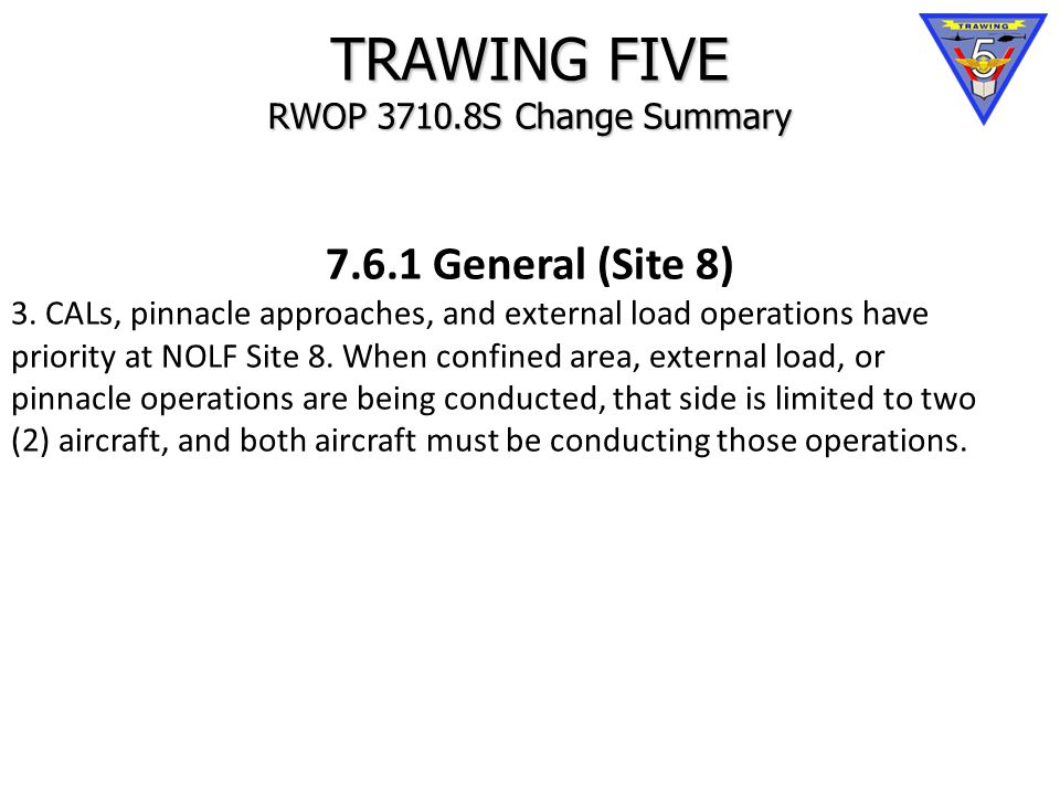 TRAWING FIVE RWOP 3710.8S Change Summary 7.6.1 General (Site 8) 3.