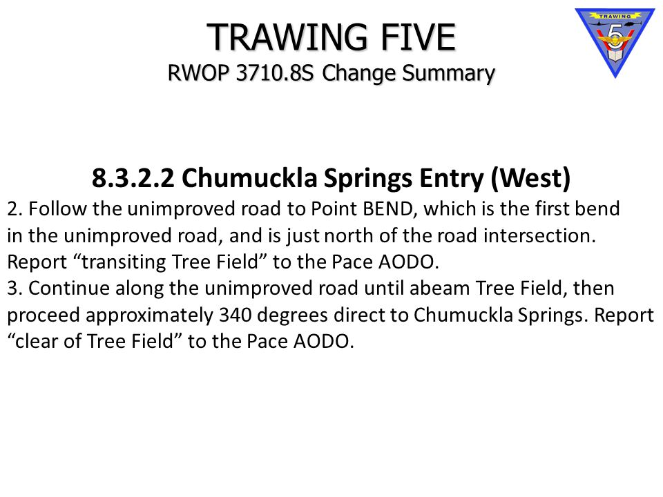 TRAWING FIVE RWOP 3710.8S Change Summary 8.3.2.2 Chumuckla Springs Entry (West) 2.