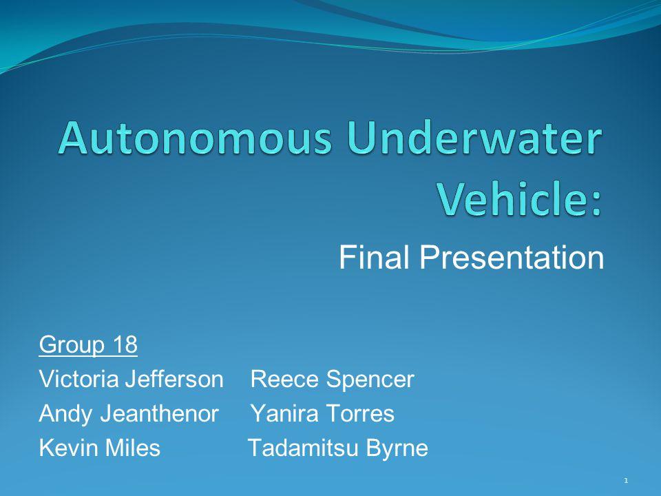 Final Presentation Group 18 Victoria Jefferson Reece Spencer Andy Jeanthenor Yanira Torres Kevin Miles Tadamitsu Byrne 1
