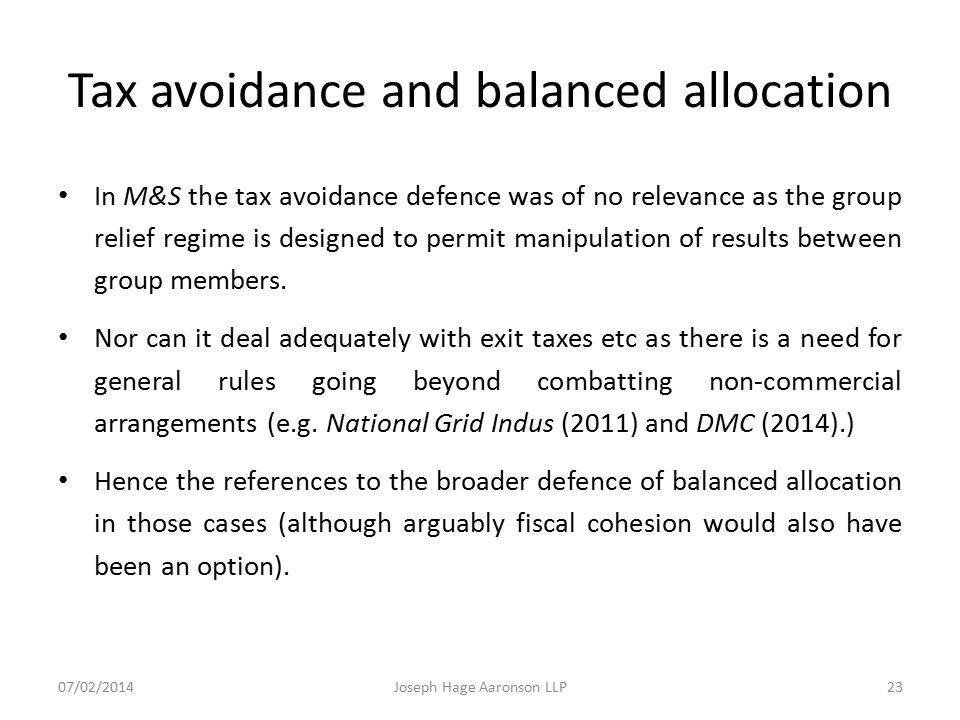 Tax avoidance and balanced allocation In M&S the tax avoidance defence was of no relevance as the group relief regime is designed to permit manipulati
