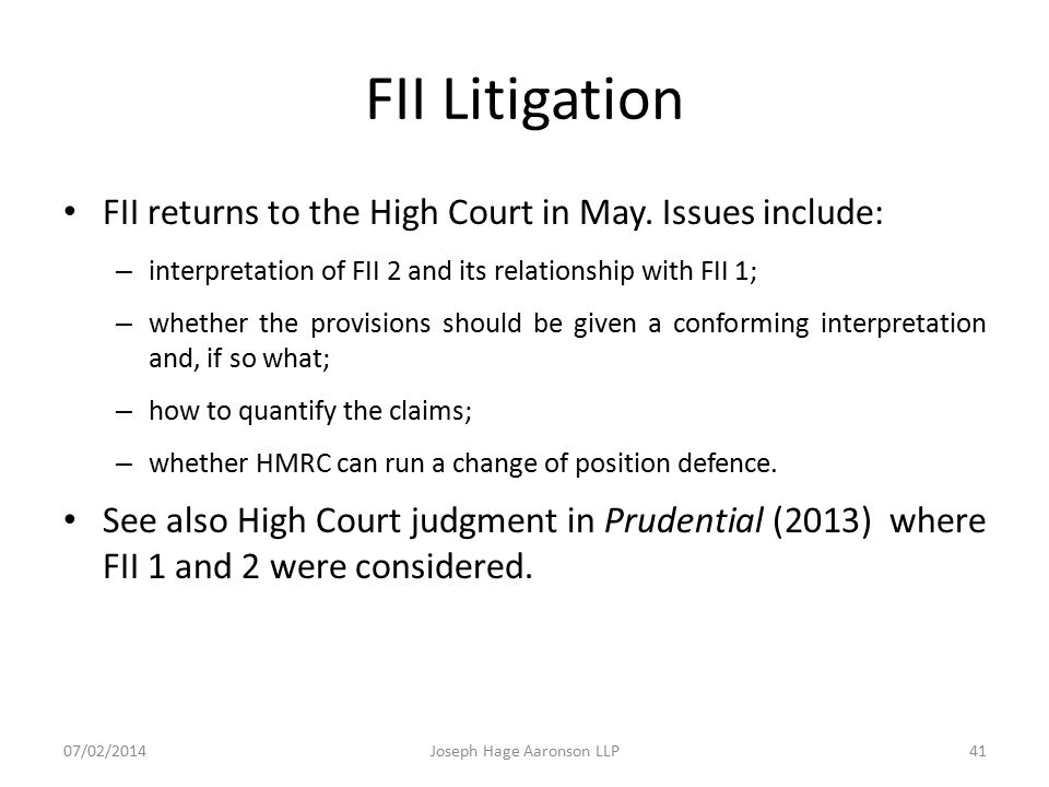 FII Litigation FII returns to the High Court in May. Issues include: – interpretation of FII 2 and its relationship with FII 1; – whether the provisio