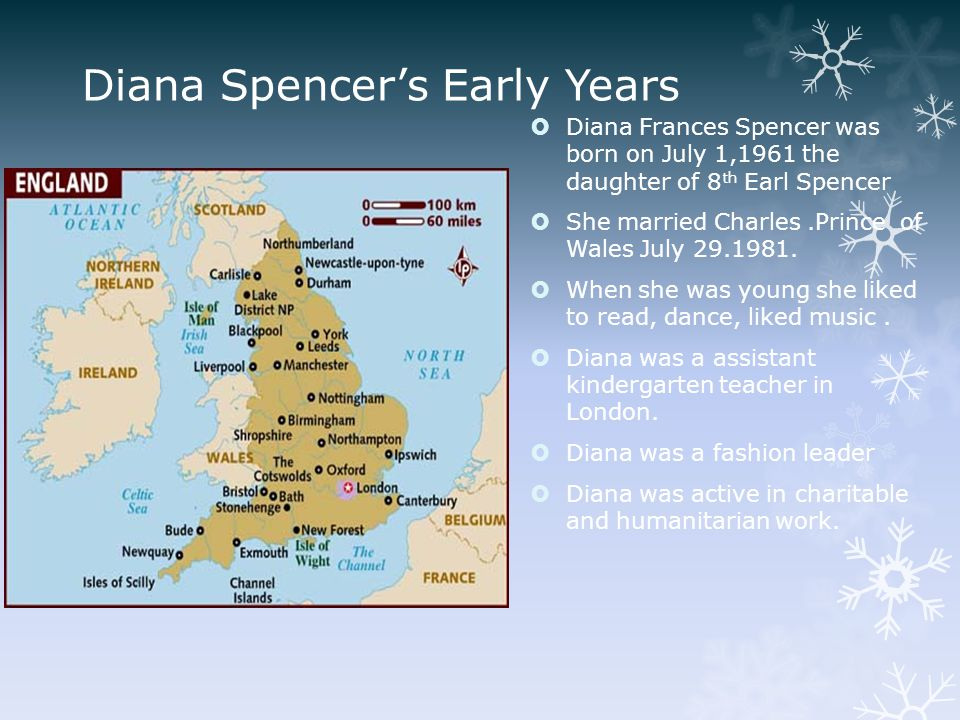 Diana Spencer's Early Years  Diana Frances Spencer was born on July 1,1961 the daughter of 8 th Earl Spencer  She married Charles.Prince of Wales July 29.1981.