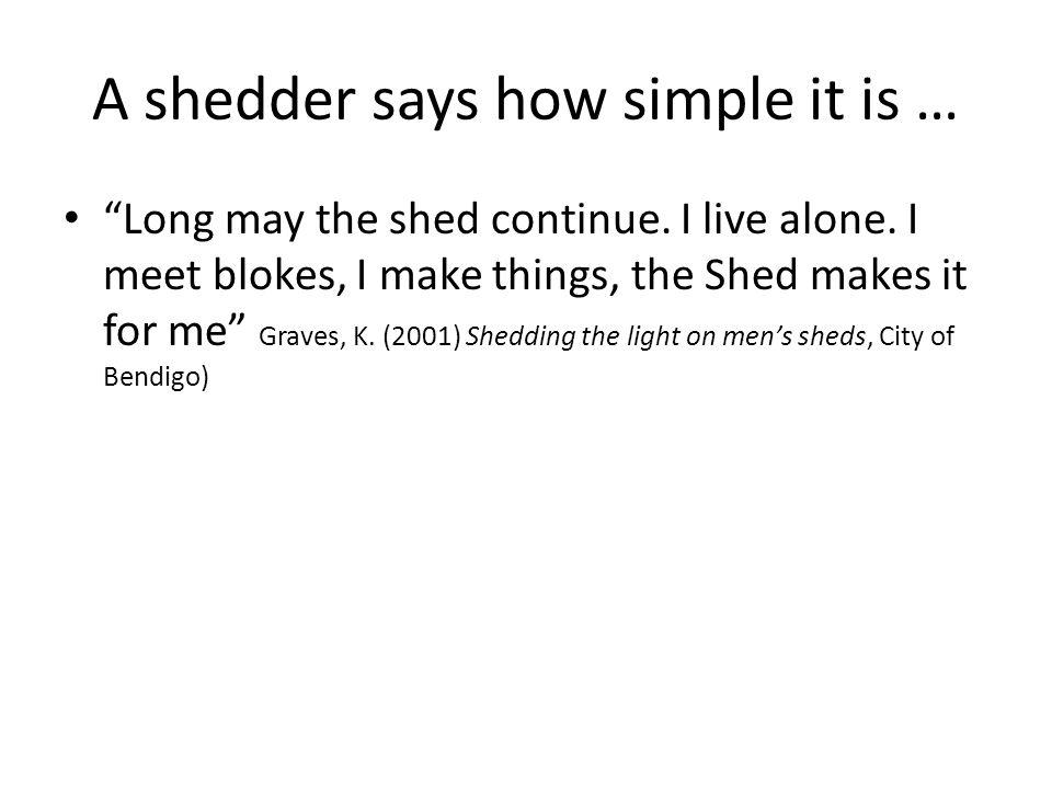 A shedder says how simple it is … Long may the shed continue.