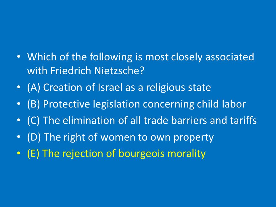 Which of the following is most closely associated with Friedrich Nietzsche.