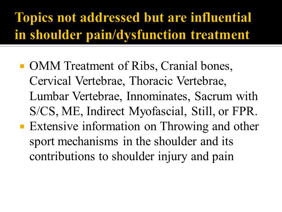  OMM Treatment of Ribs, Cranial bones, Cervical Vertebrae, Thoracic Vertebrae, Lumbar Vertebrae, Innominates, Sacrum with S/CS, ME, Indirect Myofasci