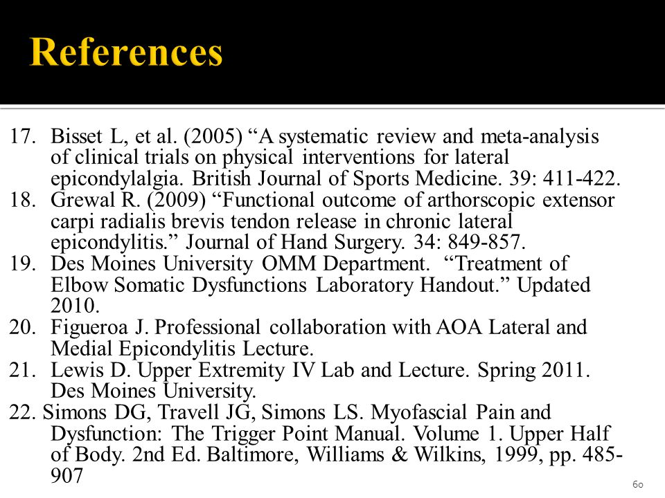 """17.Bisset L, et al. (2005) """"A systematic review and meta-analysis of clinical trials on physical interventions for lateral epicondylalgia. British Jou"""