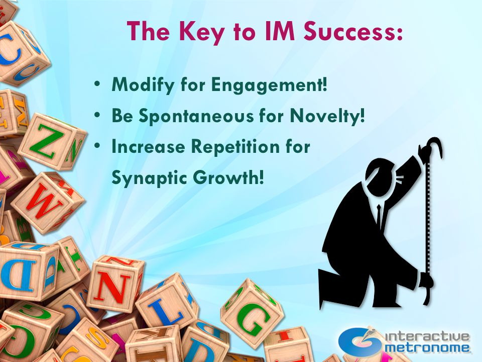The Key to IM Success: Modify for Engagement. Be Spontaneous for Novelty.