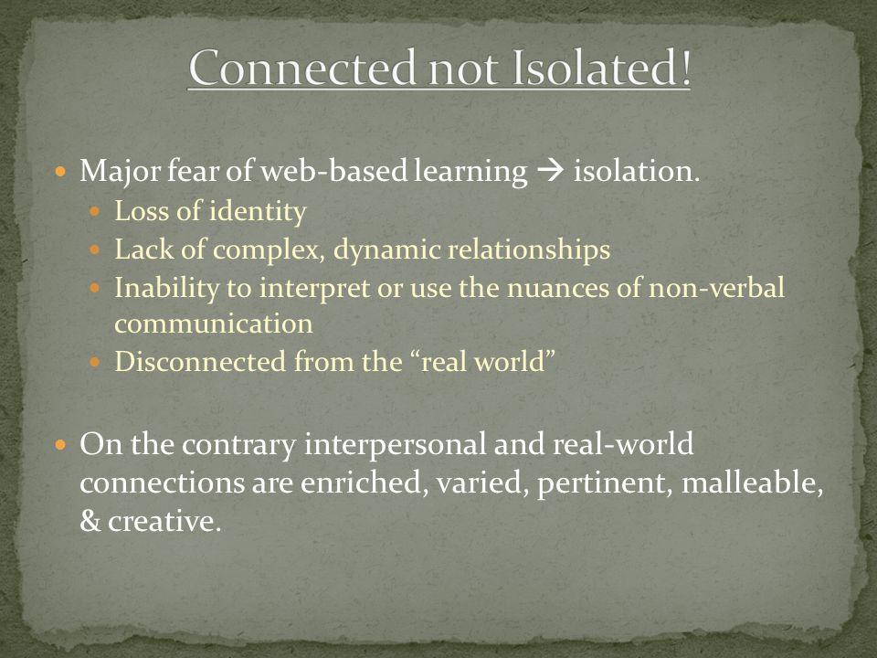 Major fear of web-based learning  isolation.