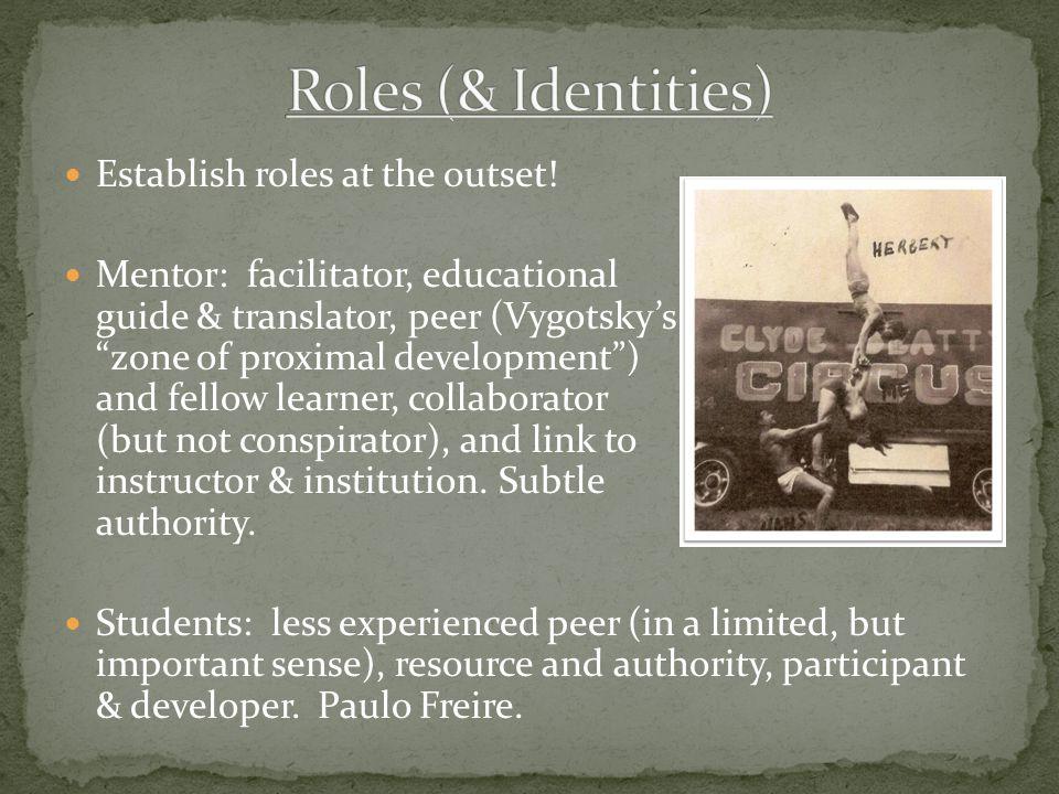 Establish roles at the outset.