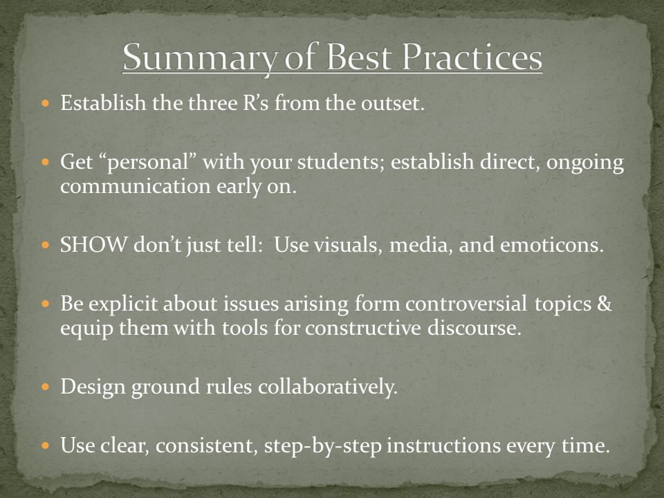 """Establish the three R's from the outset. Get """"personal"""" with your students; establish direct, ongoing communication early on. SHOW don't just tell: Us"""