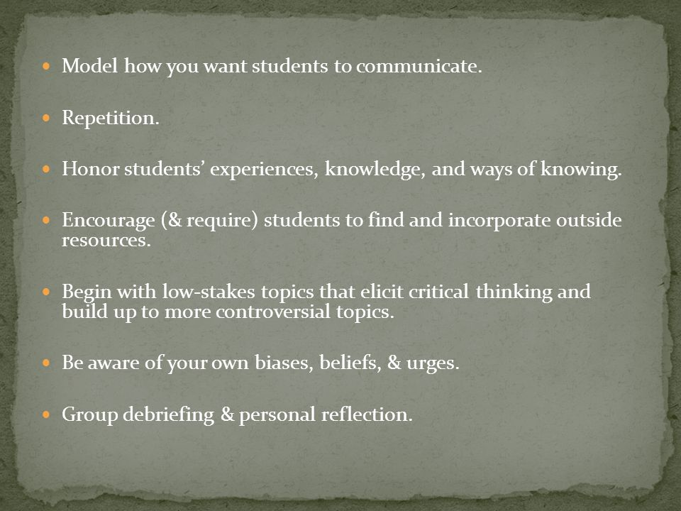 Model how you want students to communicate. Repetition.