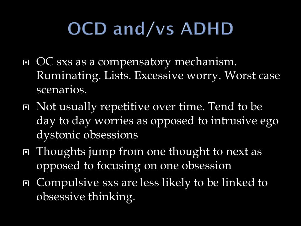  OC sxs as a compensatory mechanism. Ruminating.