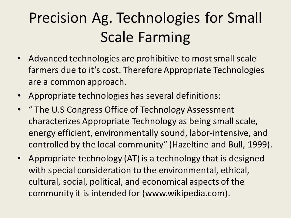 Advanced technologies are prohibitive to most small scale farmers due to it's cost.