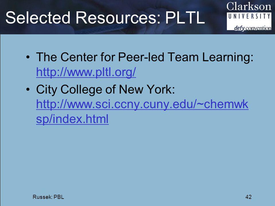 Selected Resources: PLTL The Center for Peer-led Team Learning: http://www.pltl.org/ http://www.pltl.org/ City College of New York: http://www.sci.ccn