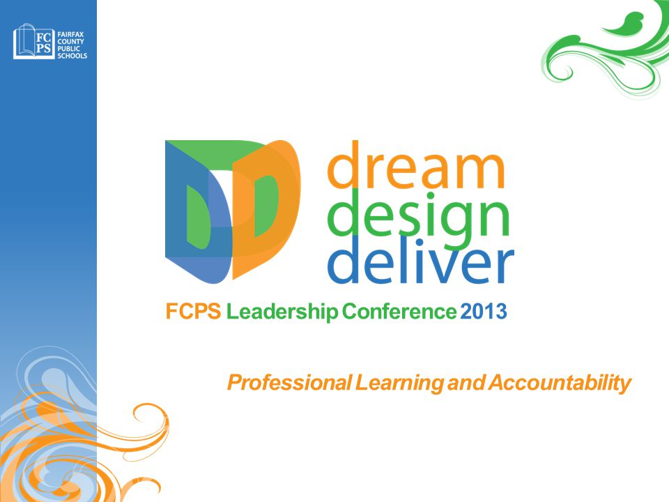 FCPS Leadership Conference 2013 Professional Learning and Accountability