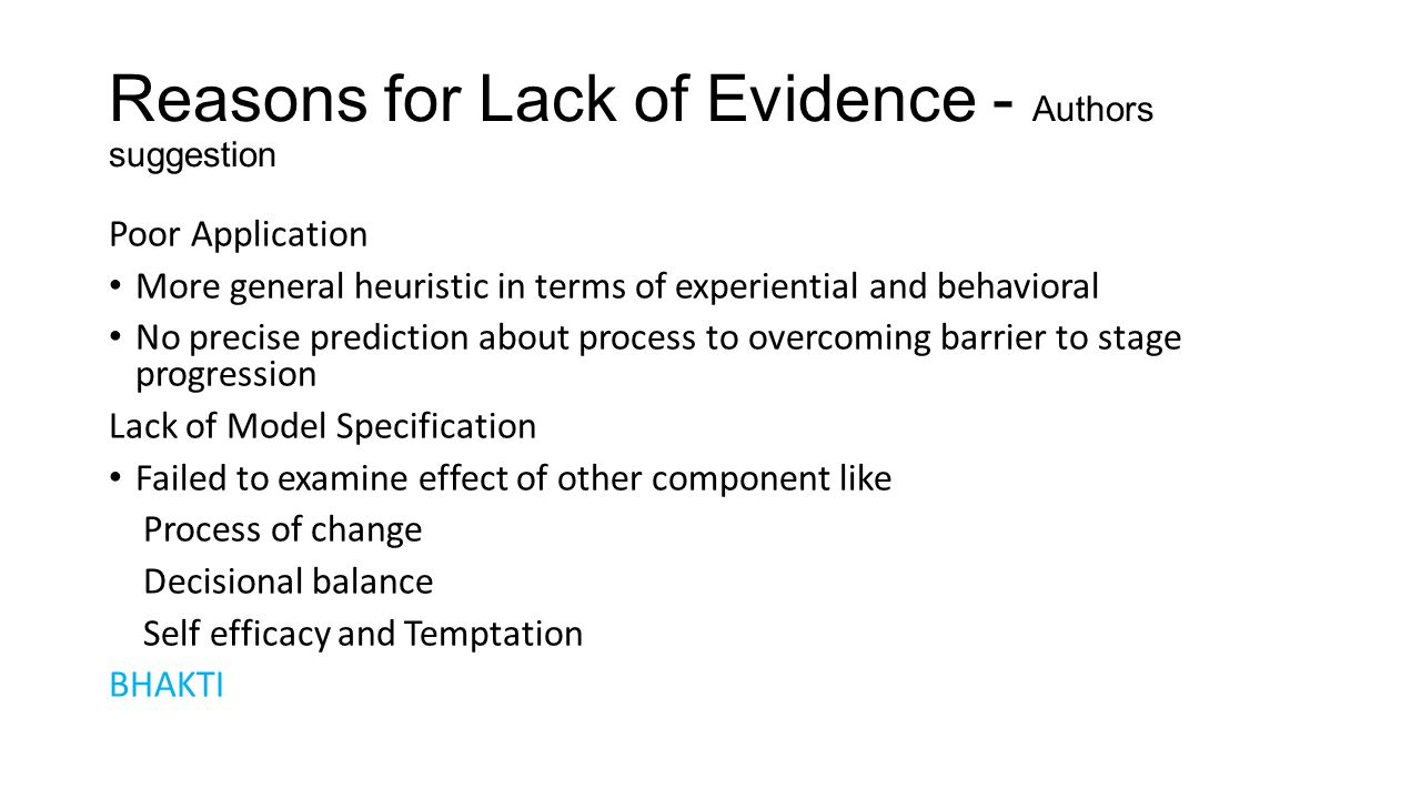 Reasons for Lack of Evidence - Authors suggestion Poor Application More general heuristic in terms of experiential and behavioral No precise predictio