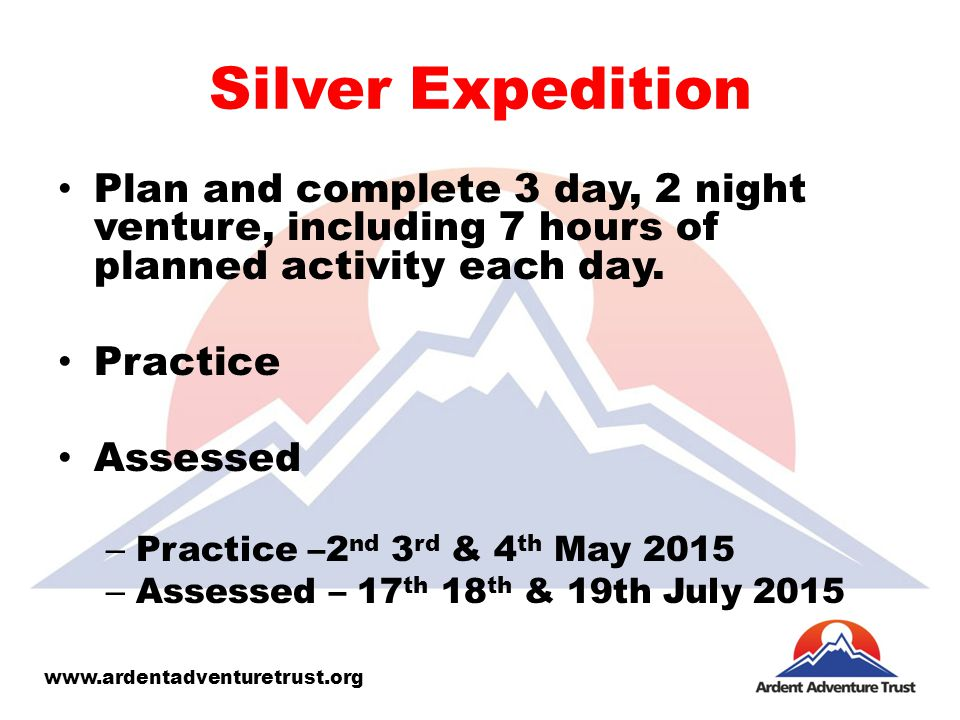 Silver Expedition Plan and complete 3 day, 2 night venture, including 7 hours of planned activity each day.