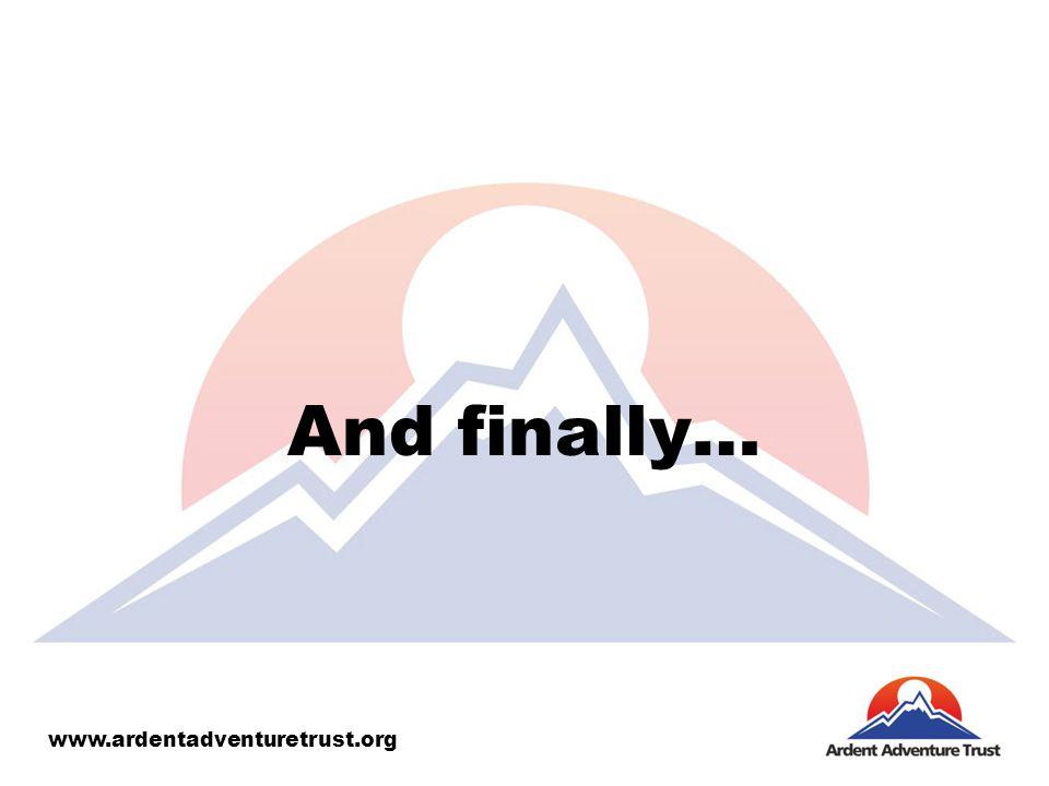 And finally… www.ardentadventuretrust.org