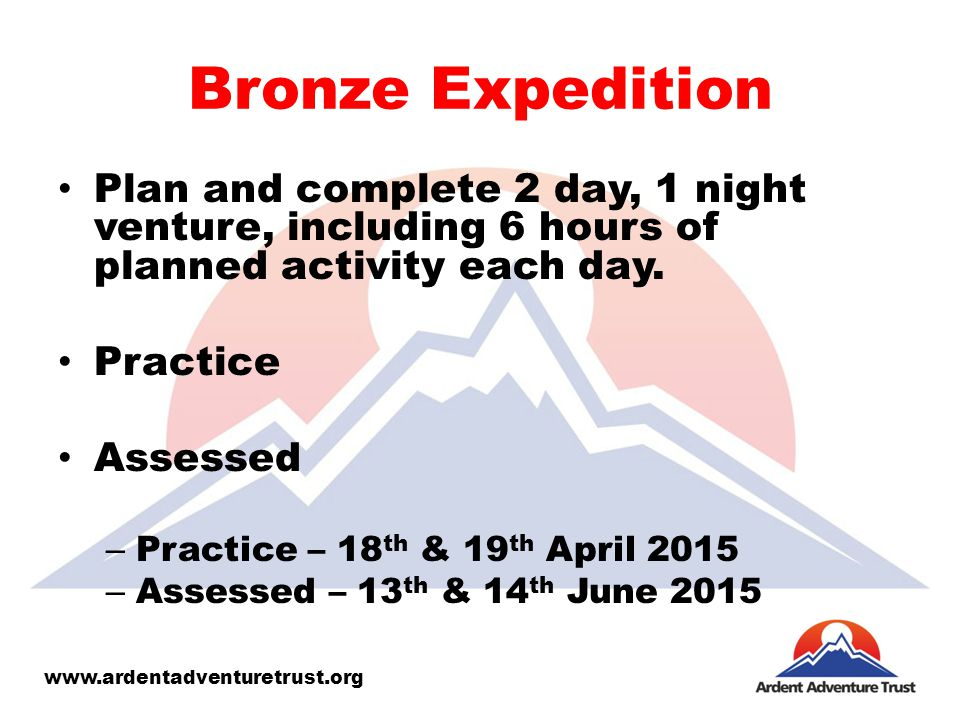Bronze Expedition Plan and complete 2 day, 1 night venture, including 6 hours of planned activity each day.
