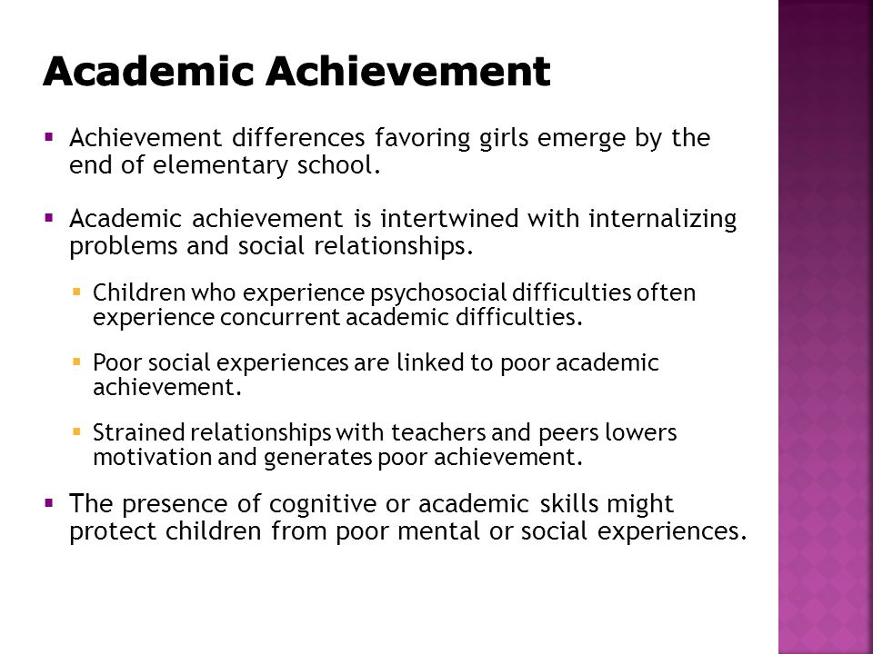  Achievement differences favoring girls emerge by the end of elementary school.