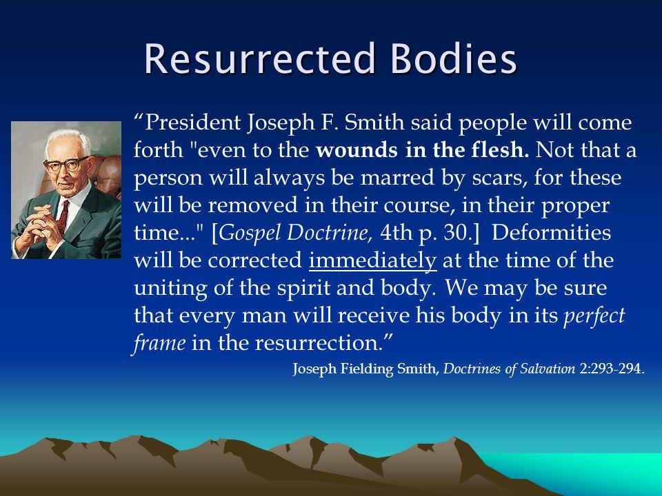 Resurrected Bodies President Joseph F.