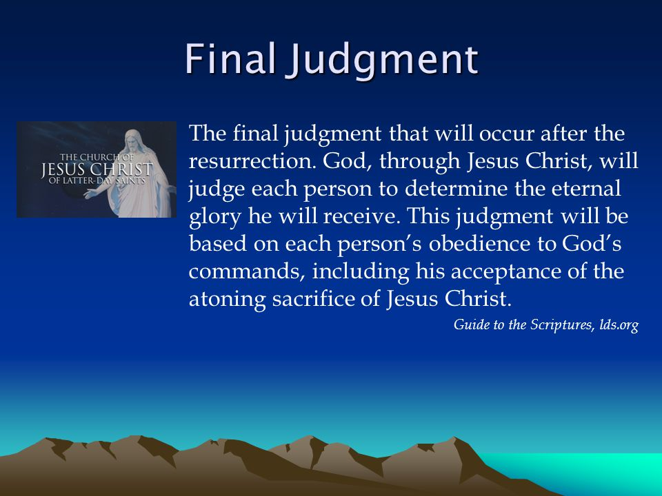 Final Judgment The final judgment that will occur after the resurrection.