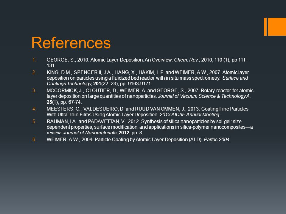 References 1.GEORGE, S., 2010. Atomic Layer Deposition: An Overview.